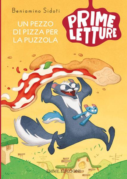 Un pezzo di pizza per la puzzola - Sidoti/Fornaciari | Emme Edizioni