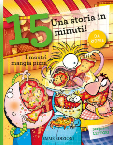 I mostri mangia pizza - Campello/Sillani | Emme Edizioni