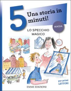 Lo specchio magico - Musso | Emme Edizioni