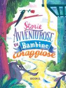 Storie avventurose di bambine coraggiose - Bordiglioni e Piumini/Ill. vari | Edizioni EL