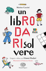 Un libRO DA RIsolvere - Enigmi e rebus con Gianni Rodari - Cassini/Rizzato | Einaudi Ragazzi