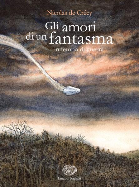 Gli amori di un fantasma in tempo di guerra - de Crecy | Einaudi Ragazzi