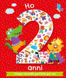 Ho 2 anni - Cinque storielle perfette per me - Joyce/Scudamore | Emme Edizioni