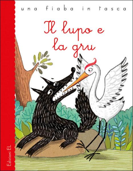 Il lupo e la gru - Bordiglioni/Bongini | Edizioni EL