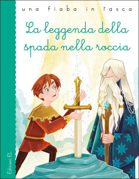 La leggenda della spada nella roccia - Bordiglioni/Ortu | Edizioni EL