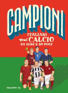 Campioni italiani del calcio di ieri e di oggi - Bratti/Fiorin | Edizioni EL
