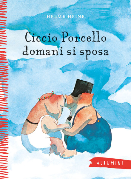 Ciccio Porcello domani si sposa - Heine | Emme Edizioni