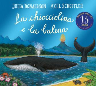 La chiocciolina e la balena - 15 anni - Donaldson/Scheffler | Emme Edizioni