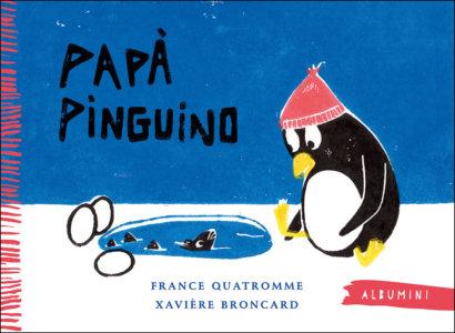 Papà Pinguino - Quatromme/Broncard | Emme Edizioni