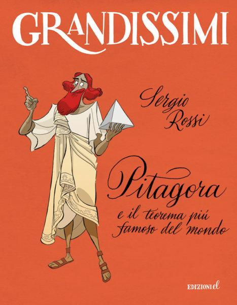 Pitagora e il teorema più famoso del mondo - Rossi/Ferrario | Edizioni EL