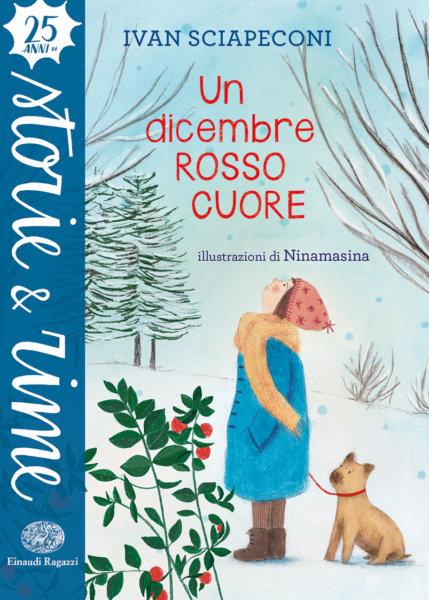 Un dicembre rosso cuore - Sciapeconi/Ninamasina | Einaudi Ragazzi