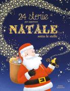 24 storie per aspettare Natale sotto le stelle - Dupin/Lescoat e Martins-B | Emme Edizioni