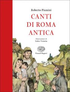 Canti di Roma antica - Piumini/Visintin | Einaudi Ragazzi