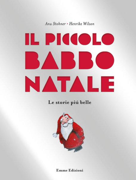 Il Piccolo Babbo Natale - Le storie più belle - Stohner/Wilson | Emme Edizioni