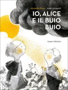 Io, Alice e il buio buio - Racca/Castagnoli | Emme Edizioni
