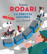 La Freccia Azzurra - Rodari/Pintonato | Einaudi Ragazzi