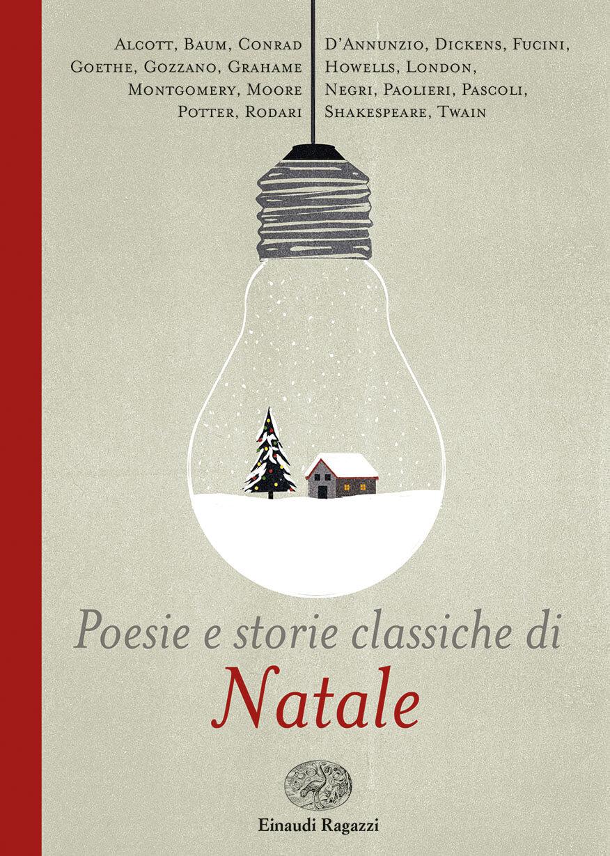 Poesia Natale Rodari.Poesie E Storie Classiche Di Natale Aa Vv Gallizia Einaudi Ragazzi