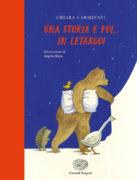 Una storia e poi… in letargo! - Carminati/Ruta | Einaudi Ragazzi