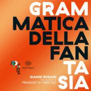 Grammatica della fantasia - Introduzione all'arte di inventare storie - Rodari | Einaudi Ragazzi