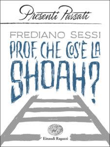 Prof, che cos'è la Shoah? - Sessi | Einaudi Ragazzi