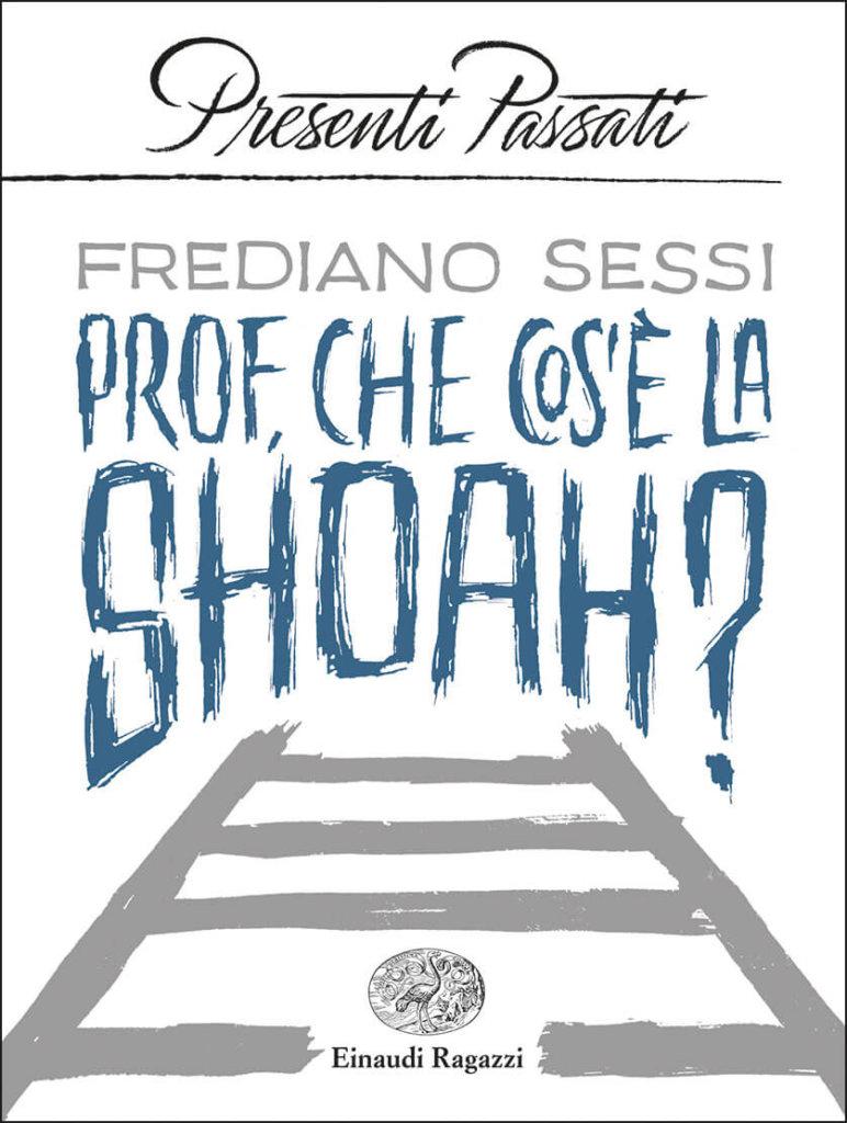 Prof, che cos'è la Shoah? - Sessi   Einaudi Ragazzi