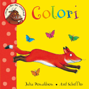I primi libri del Gruffalò - Colori- Donaldso/Scheffler | Emme Edizioni - 9788867149780