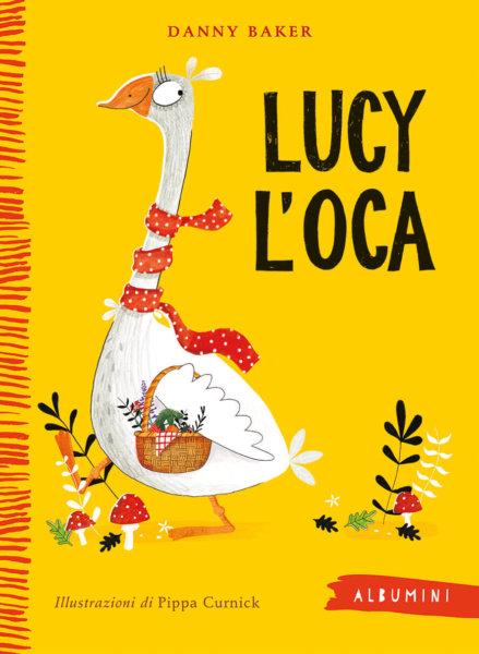 Lucy l'oca - Baker/Curnick | Emme Edizioni