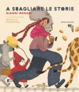 A sbagliare le storie - Rodari/Alemagna | Emme Edizioni