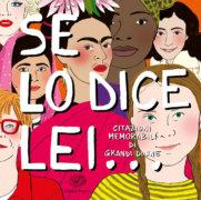 Se lo dice lei… Citazioni memorabili di grandi donne - AA.VV./Not | Einaudi Ragazzi