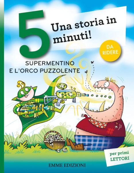 Supermentino e l'orco puzzolente - Campello/Sillani | Emme Edizioni