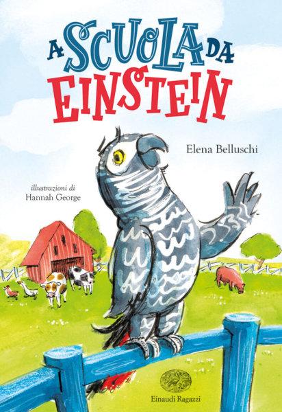 A scuola da Einstein - Belluschi/George | Einaudi Ragazzi
