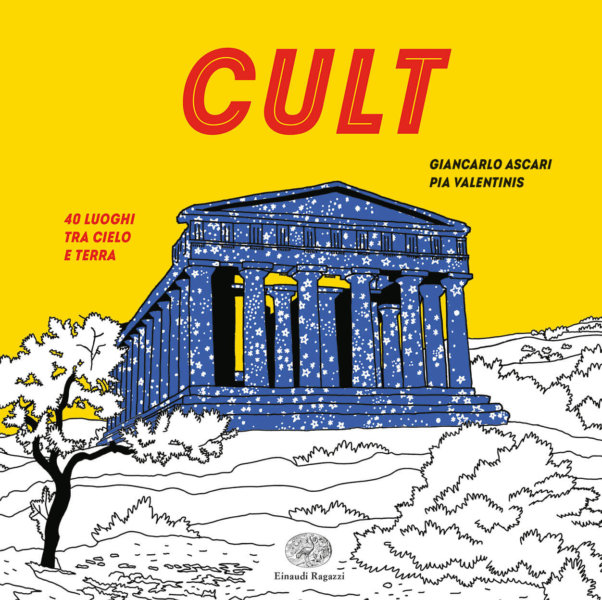 Cult - 40 luoghi tra cielo e terra - Ascari e Valentinis | Einaudi Ragazzi