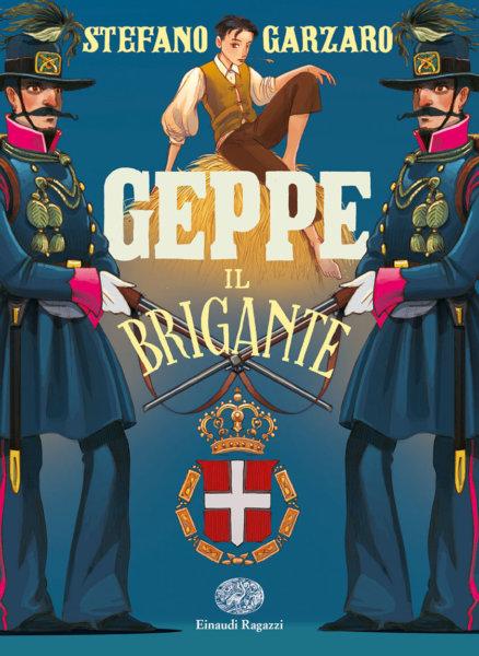 Geppe il brigante - Garzaro | Einaudi Ragazzi
