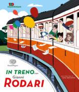 In treno con Gianni Rodari - Rodari/Tagliafico | Einaudi Ragazzi