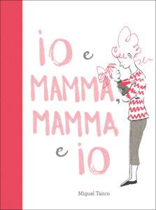 Io e Mamma, Mamma e Io - Tanco | Emme Edizioni