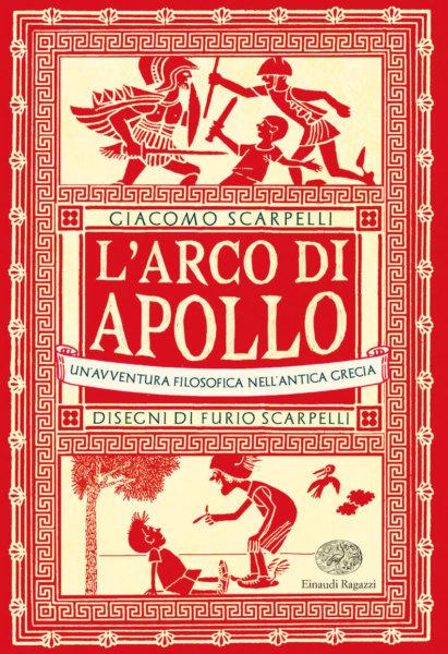 L'arco di Apollo - Un'avventura filosofica nell'antica Grecia -  Scarpelli/Scarpelli | Einaudi Ragazzi