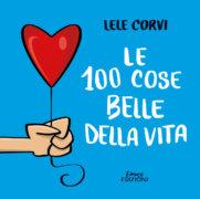 Le 100 cose belle della vita - Corvi | Emme Edizioni