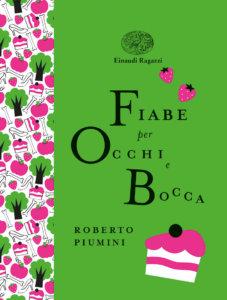 Fiabe per occhi e bocca - Piumini/Bussolati | Einaudi Ragazzi