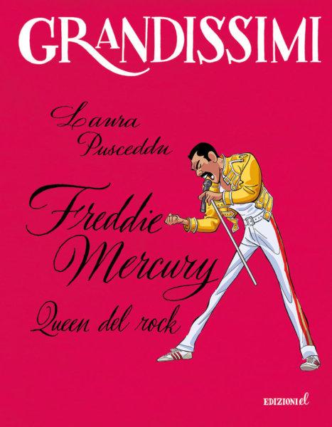 Freddie Mercury, Queen del rock - Pusceddu/Ferrario | Edizioni EL