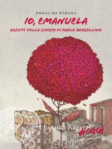 Io, Emanuela - Agente della scorta di Paolo Borsellino - Strada | Einaudi Ragazzi