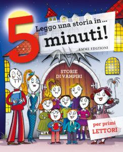 Leggo una storia in… 5 minuti! - Storie di vampiri - Sillani | Emme Edizioni
