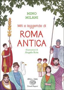 Miti e leggende di Roma antica - Milani/Ruta | Einaudi Ragazzi