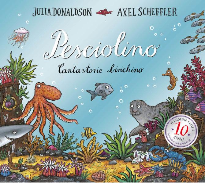 Pesciolino - 10 anni - Donaldson/Scheffler | Emme Edizioni