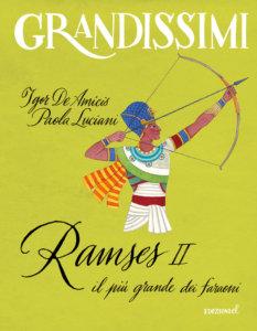 Ramses II, il più grande dei faraoni - De Amicis e Luciani/Ruta | Edizioni EL