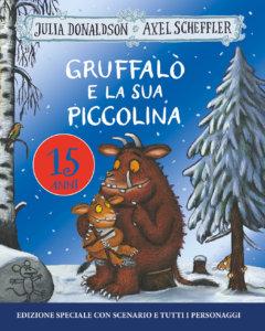 Gruffalò e la sua piccolina - 15 anni - Donaldson/Scheffler | Emme Edizioni