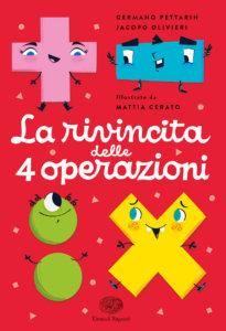La rivincita delle 4 operazioni - Pettarin, Olivieri/Cerato | Einaudi Ragazzi