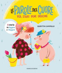 Le parole del cuore  - Per stare bene insieme - Campello/Simeone | Emme Edizioni