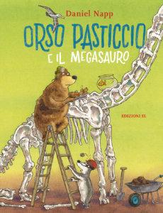 Orso Pasticcio e il Megasauro - Napp | Edizioni EL