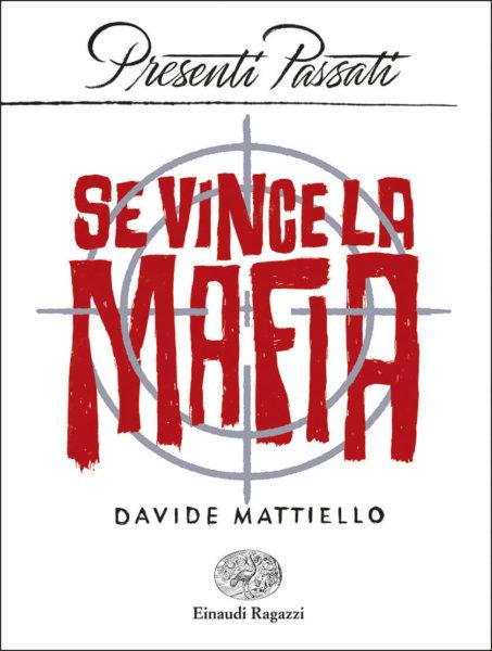 Se vince la mafia - Mattiello | Einaudi Ragazzi