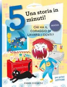 Chi ha il coraggio di lavarsi i denti? - Campello/Mariani | Emme Edizioni